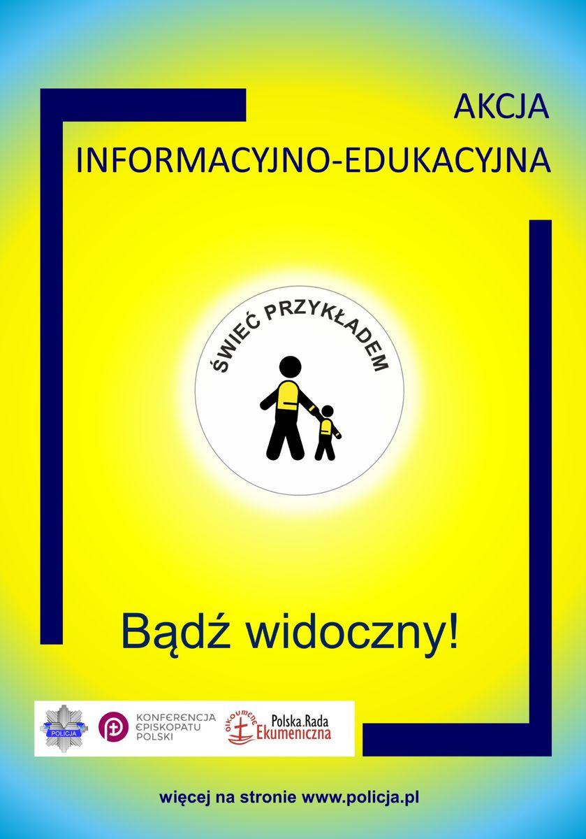 plakat promujący akcję infor,acyjno-edukacyjną Świeć przykładem, bądź widoczny